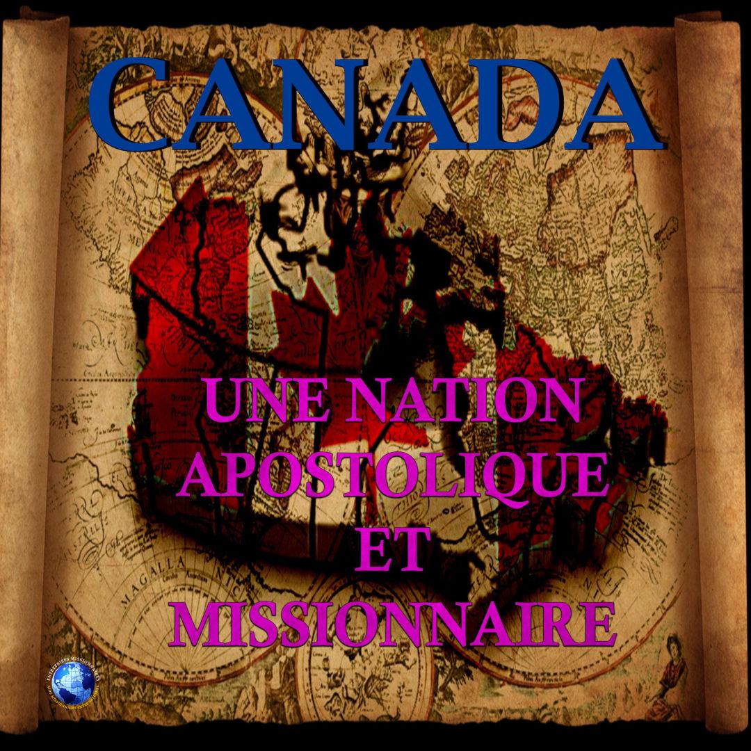 Canada: Une Nation Apostolique Et Missionnaire