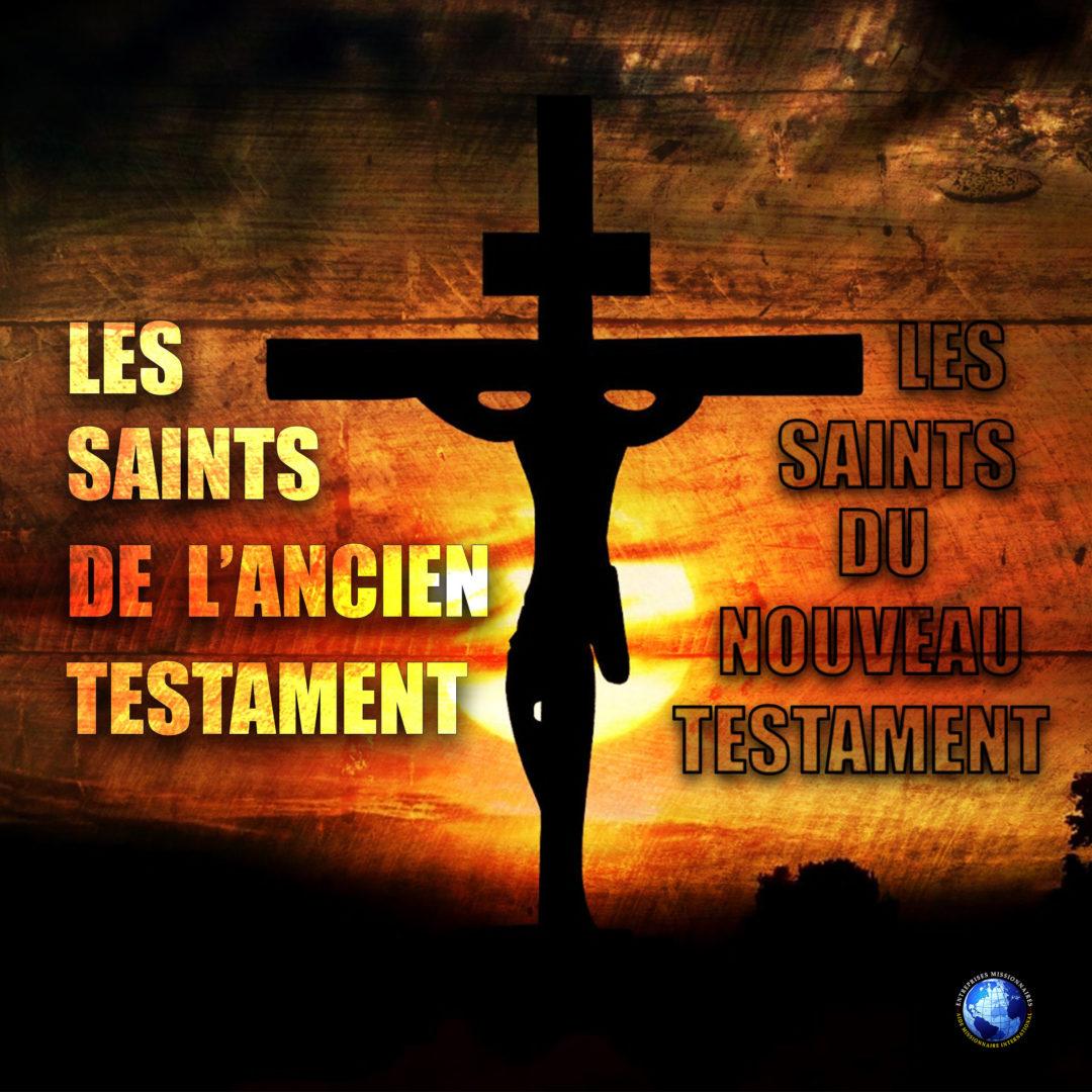 Les Saints De L'Ancien Et Du Nouveau Testament