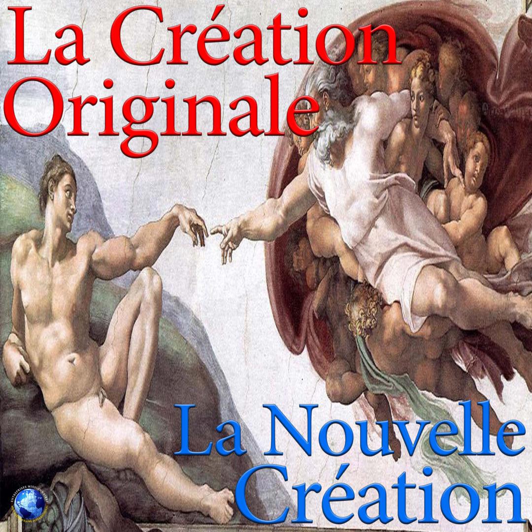 La Création Originale – La Nouvelle Création