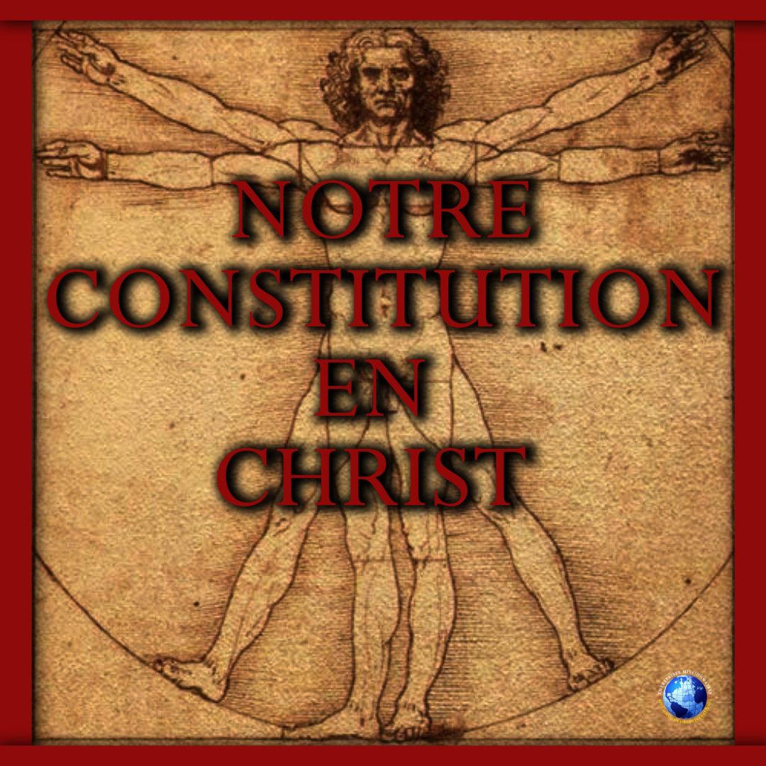 Notre Constitution En Christ