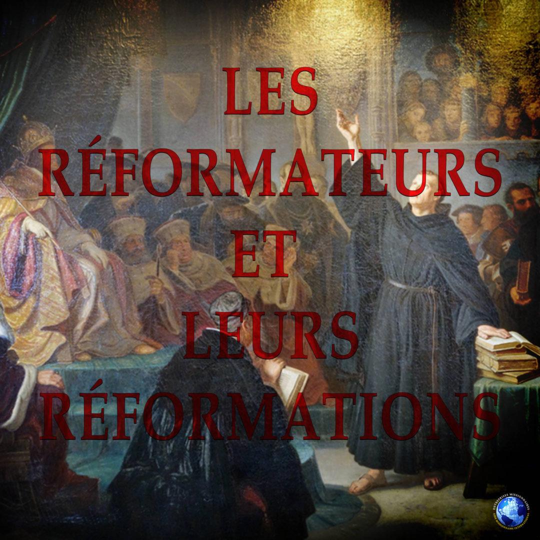 Les Réformateurs Et Leurs Réformations