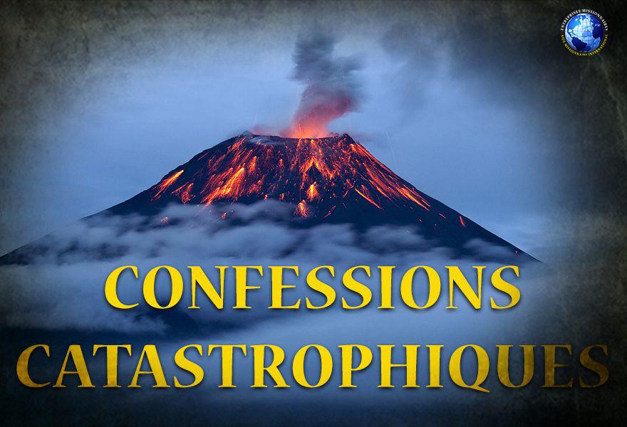 Confessions Catastrophiques