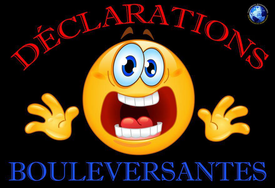 Déclarations Bouleversantes