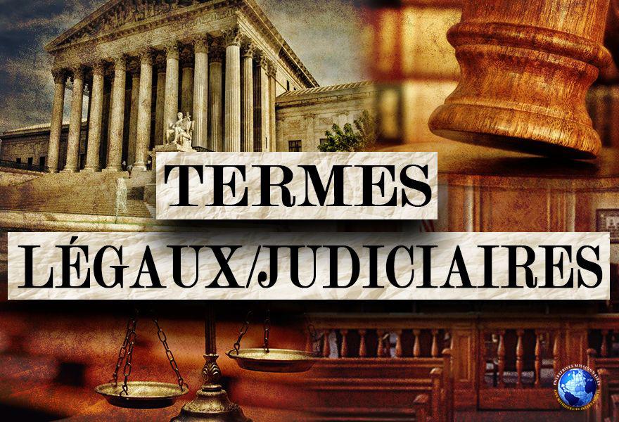 Termes Légaux-Judiciaires