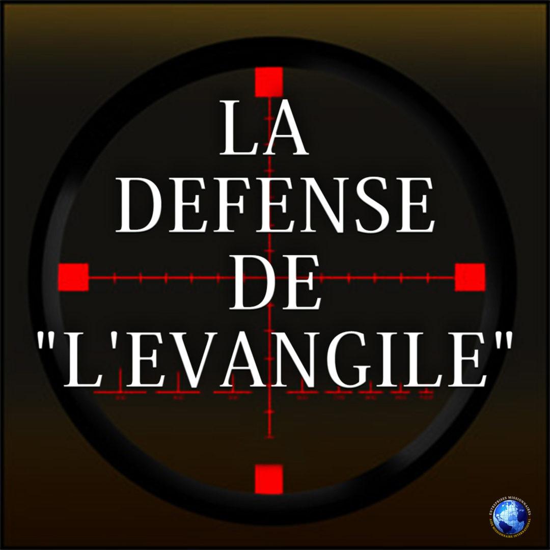 "La Defense De ""L'Evangile"""