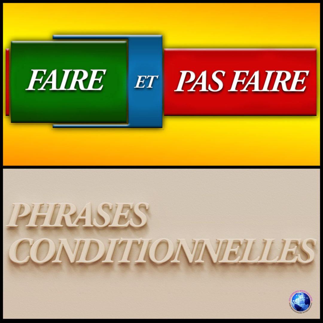 Faire Et Pas Faire – Phrases Conditionelles