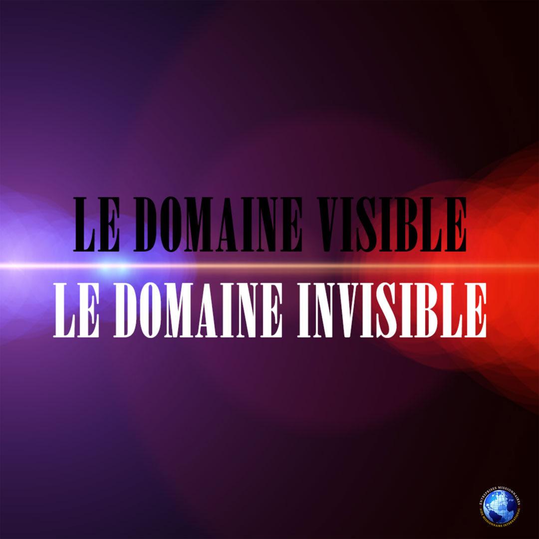 Le Domaine Visible – Le Domaine Invisible