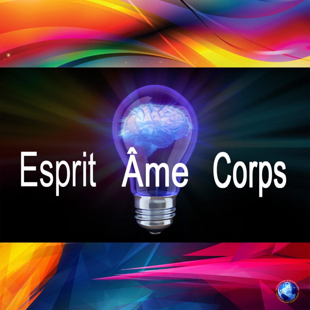 Esprit – Âme – Corps