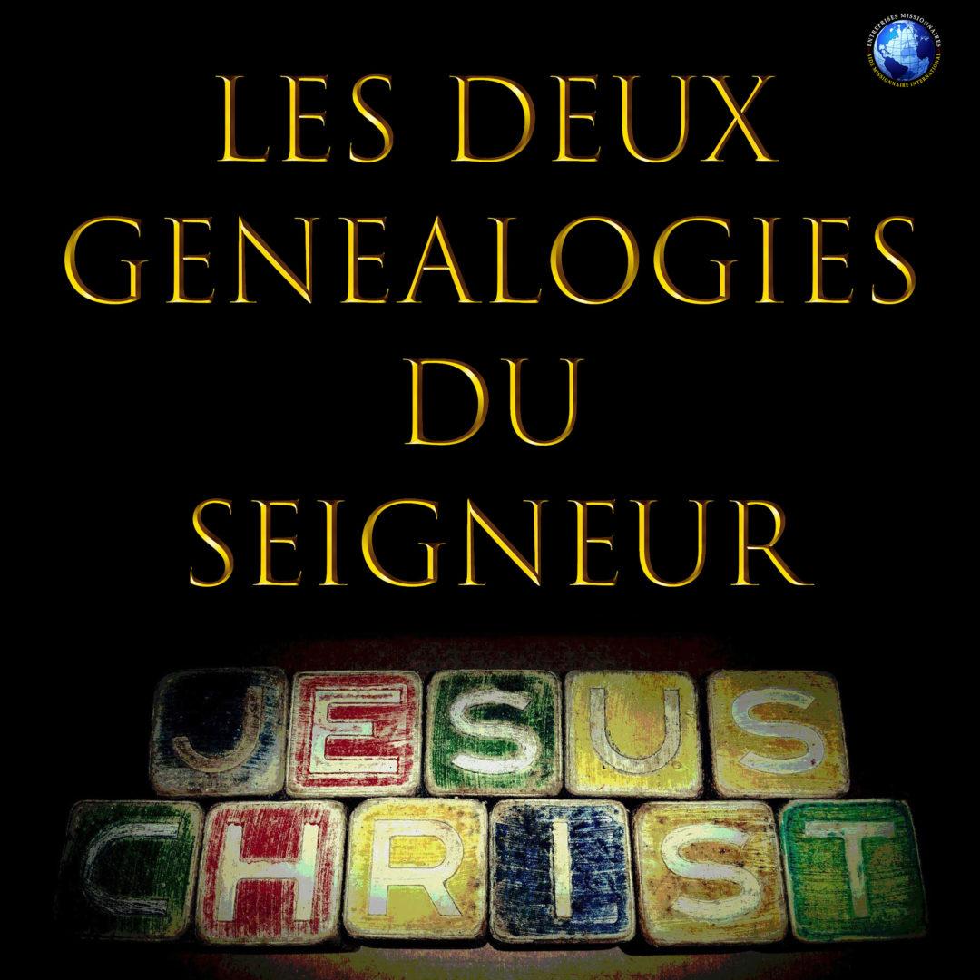 Les Deux Genealogies Du Seigneur Jesus Christ