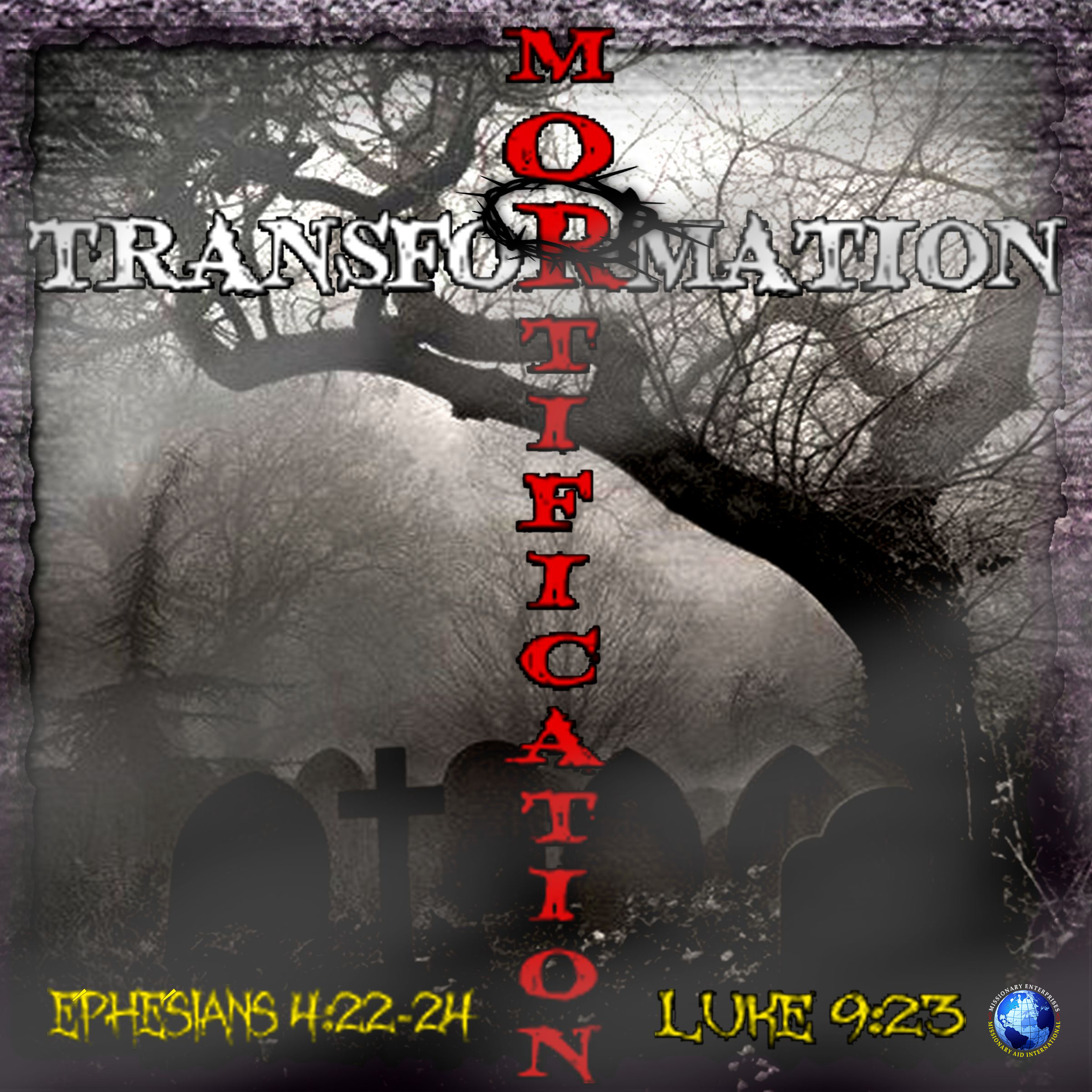Mortification/Transformation