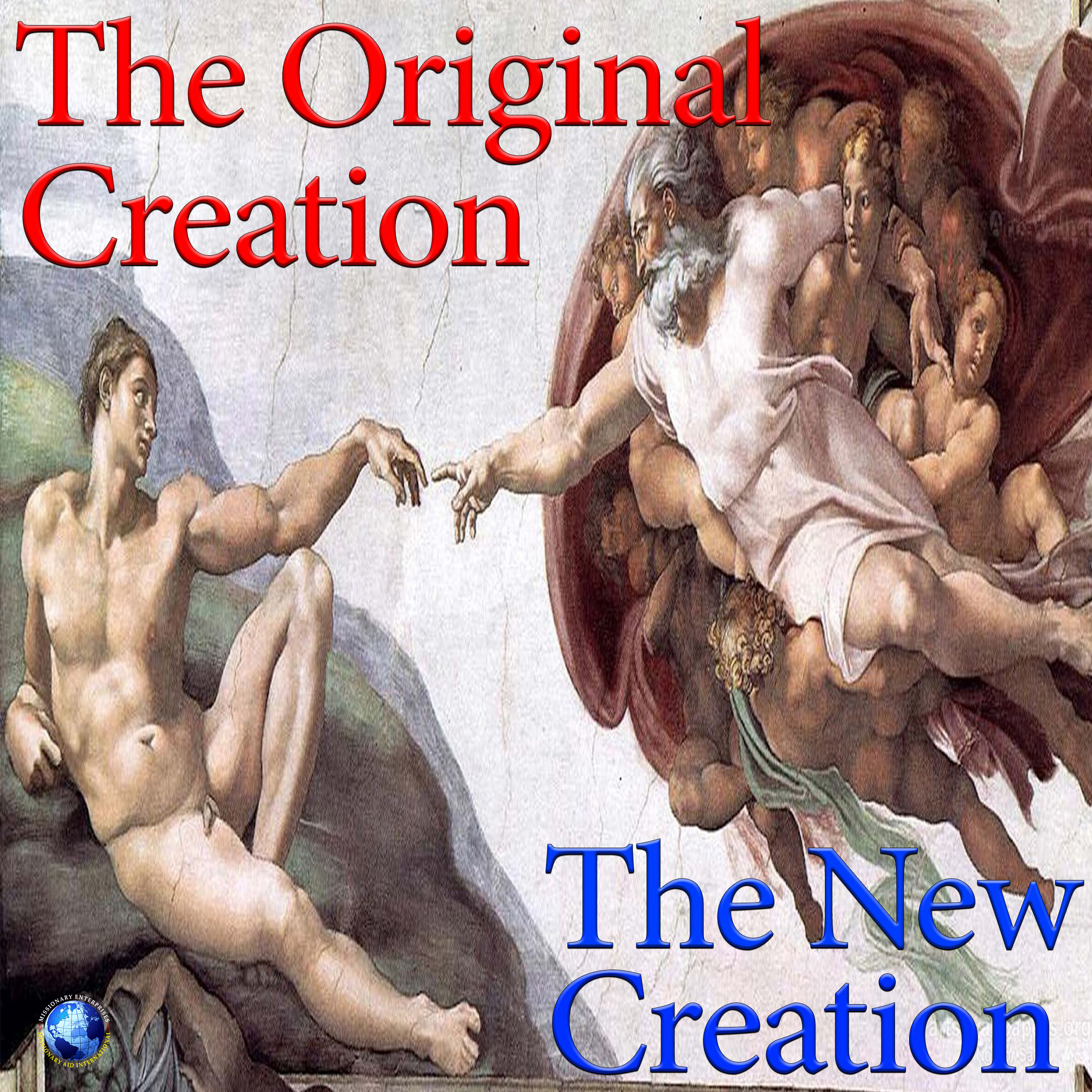 The Original Creation And The New Creation