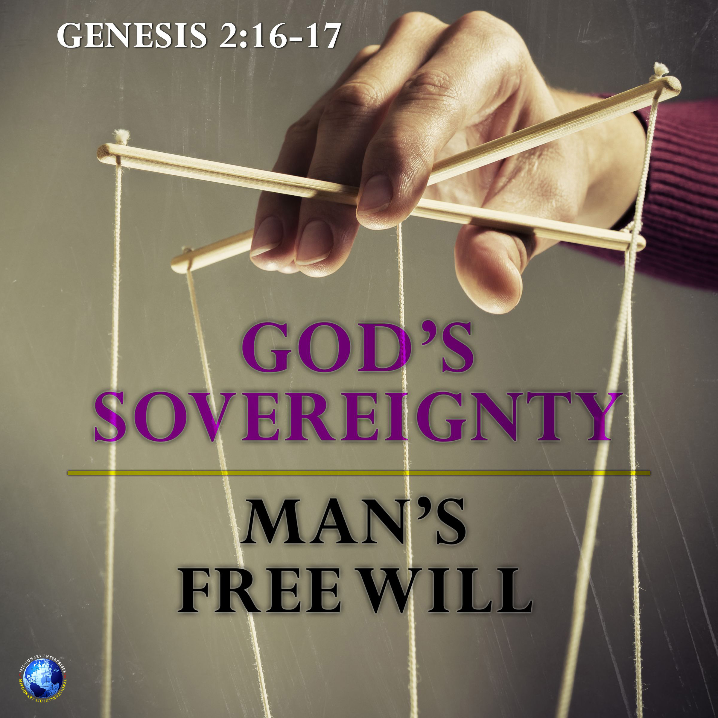 God's Sovereignty – Man's Free Will