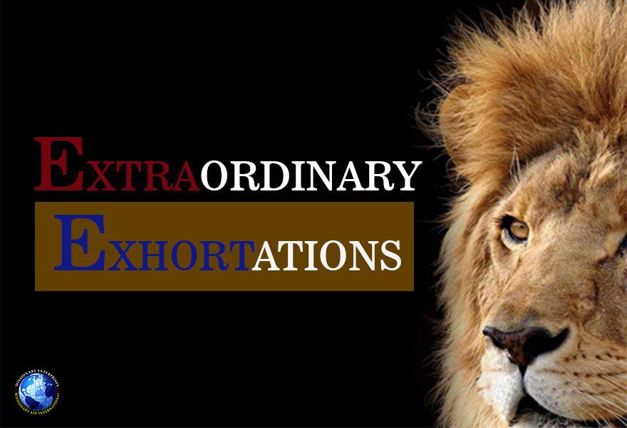 Extraordinary Exhortations