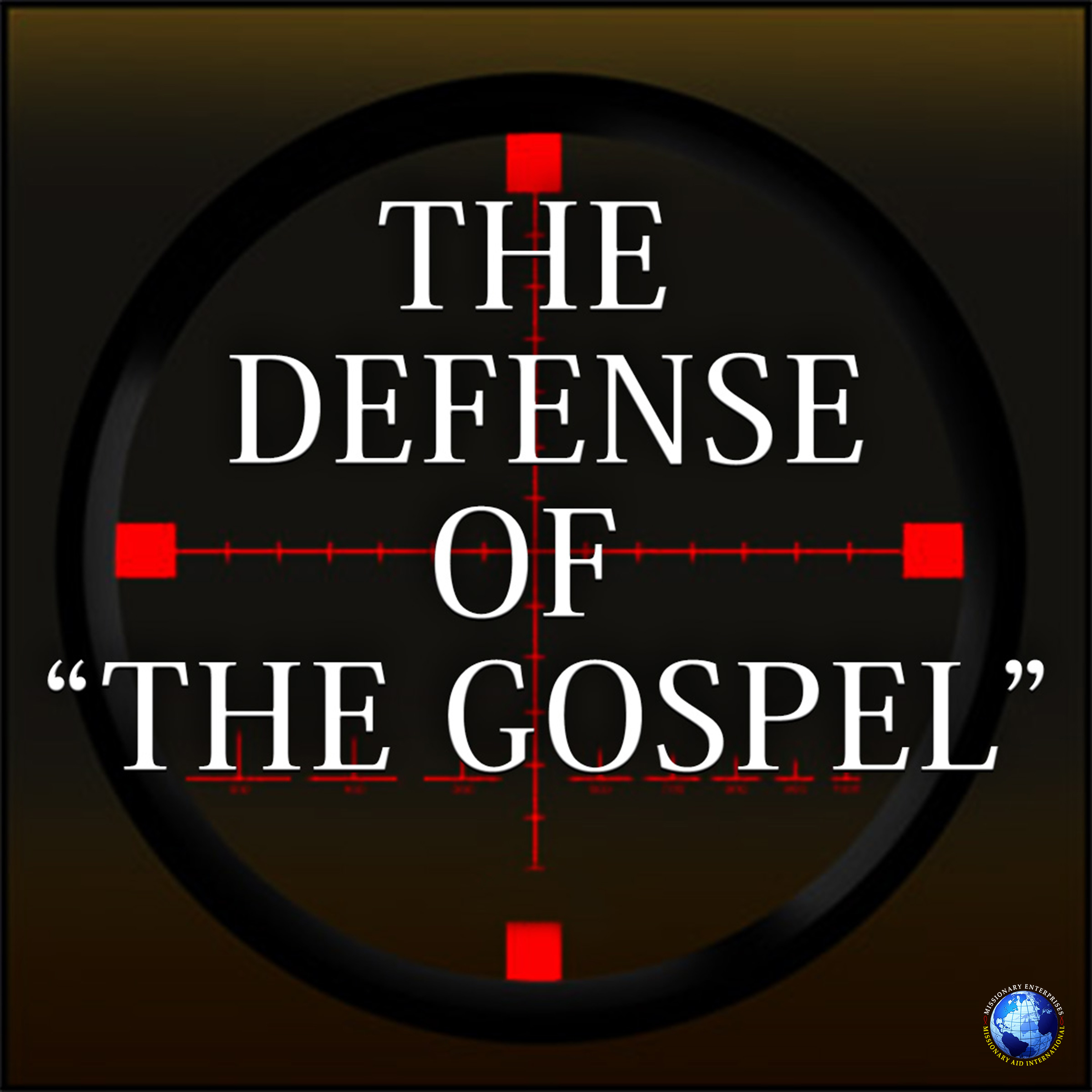 The Defense of The Gospel