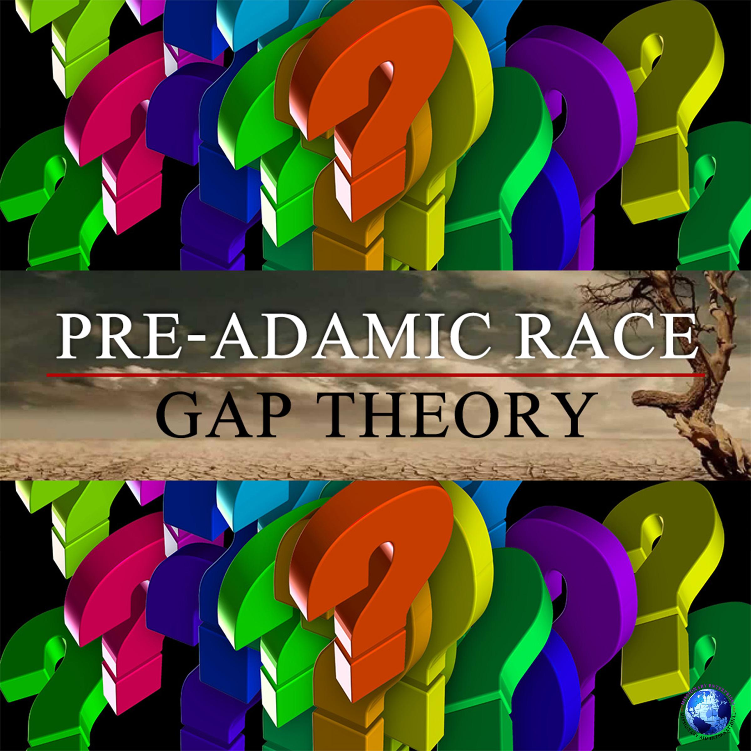 Pre-Adamic Race / Gap Theory