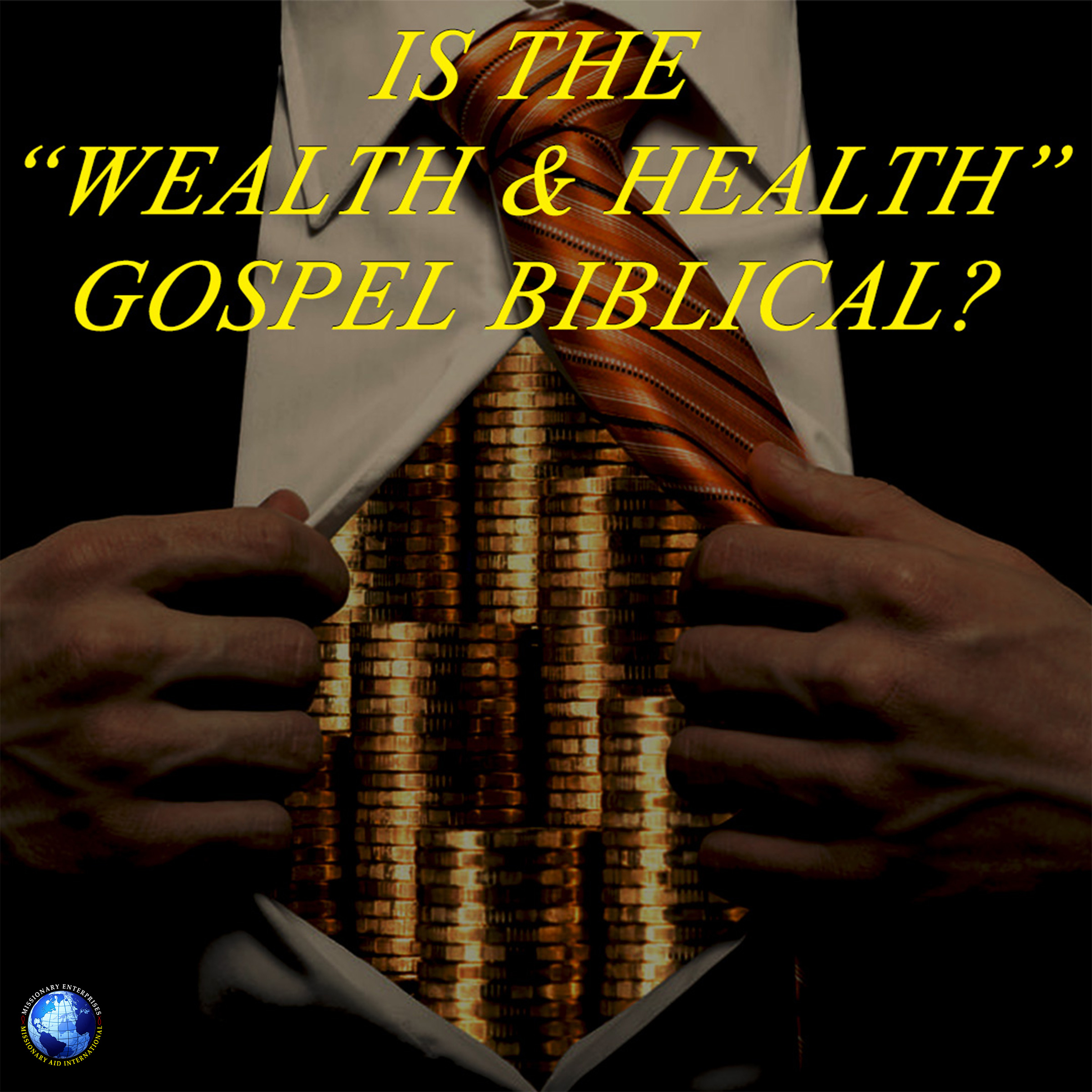 "Is the ""Wealth & Health"" Gospel Biblical?"