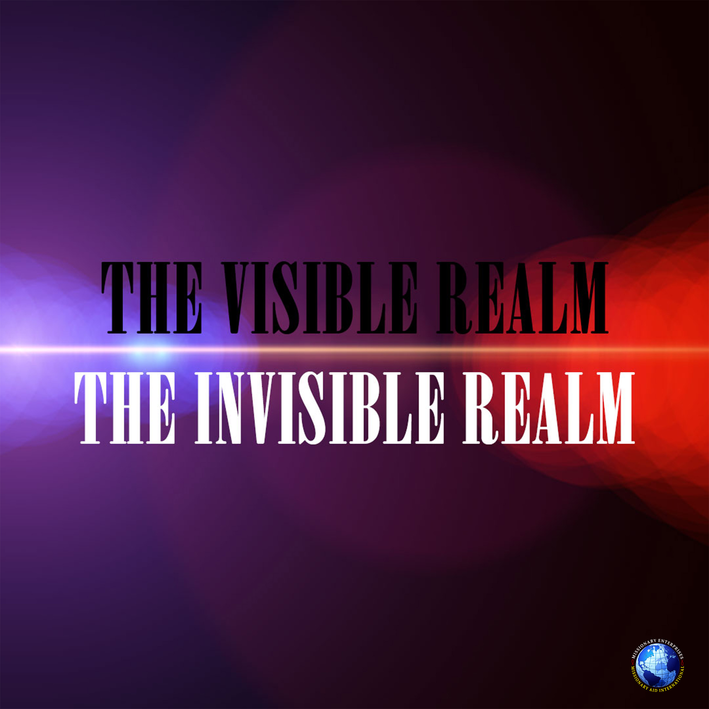 The Visible Realm – The Invisible Realm