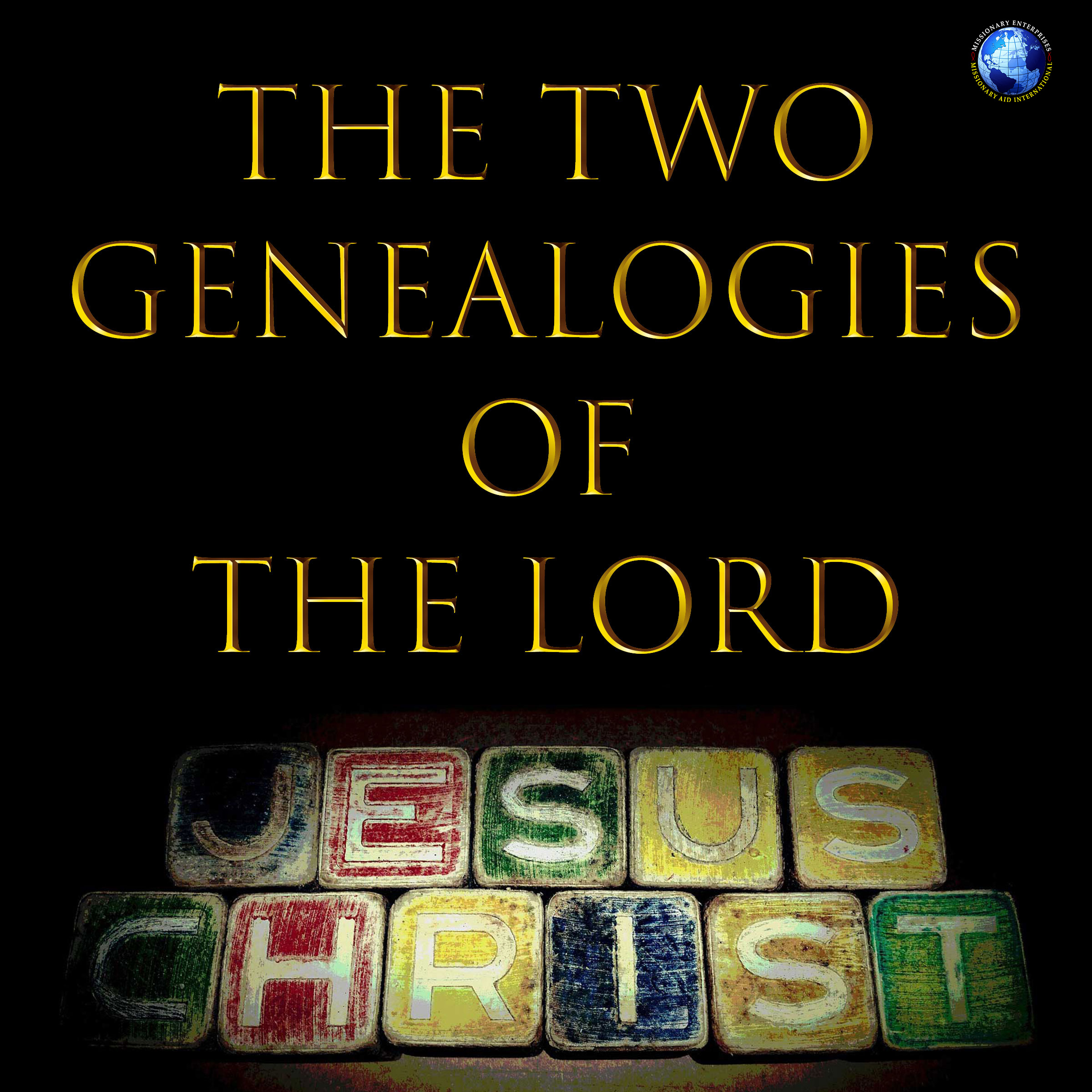 The Two Genealogies of The Lord Jesus Christ