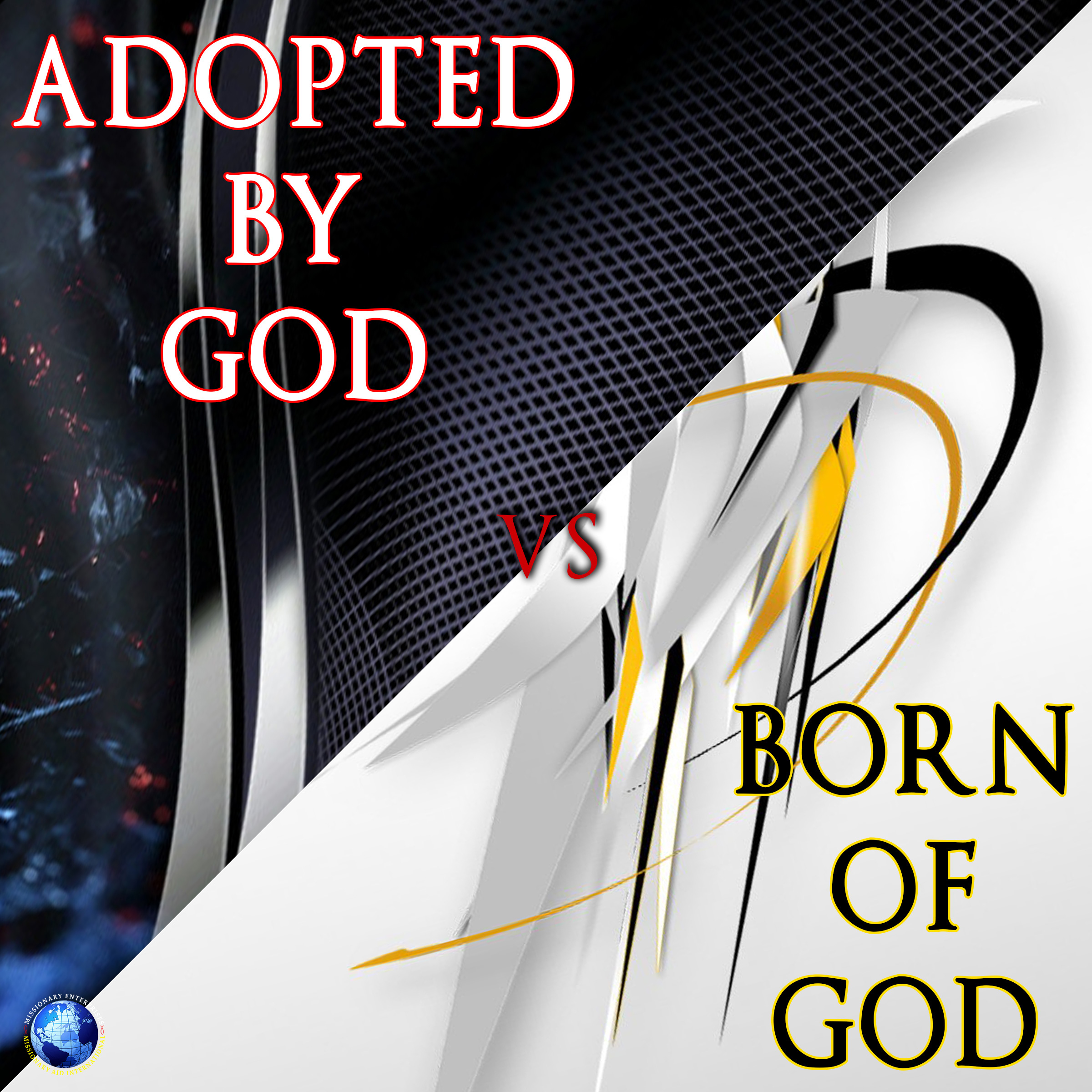Adopted by God vs Born of God