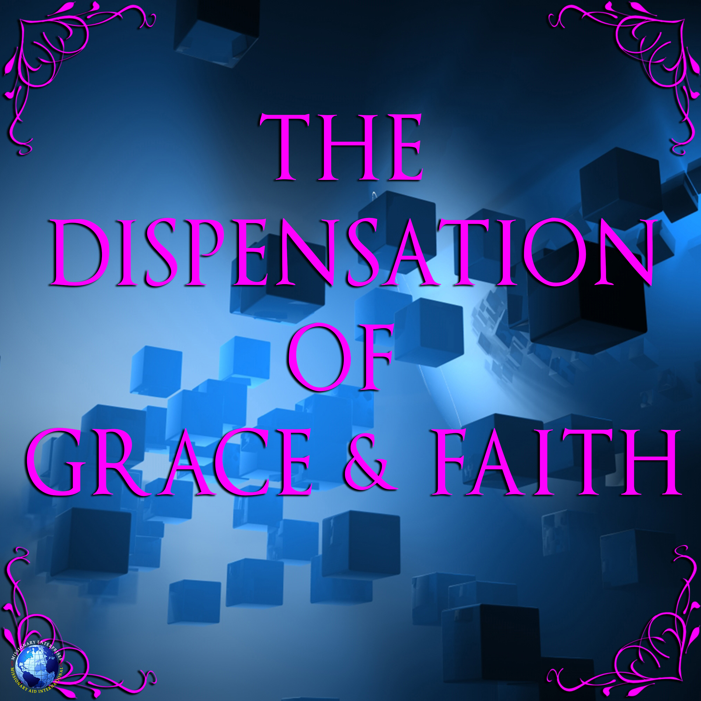 The Dispensation of Grace & Faith