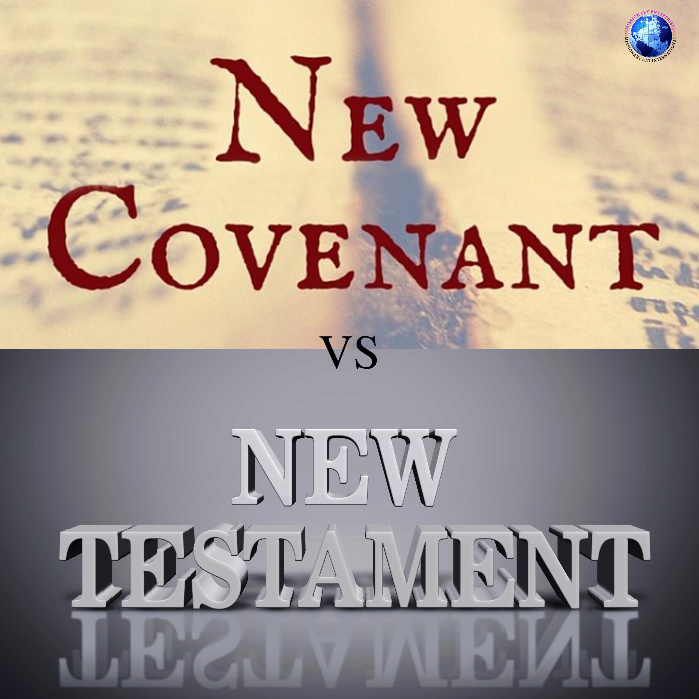 New Covenant vs New Testament