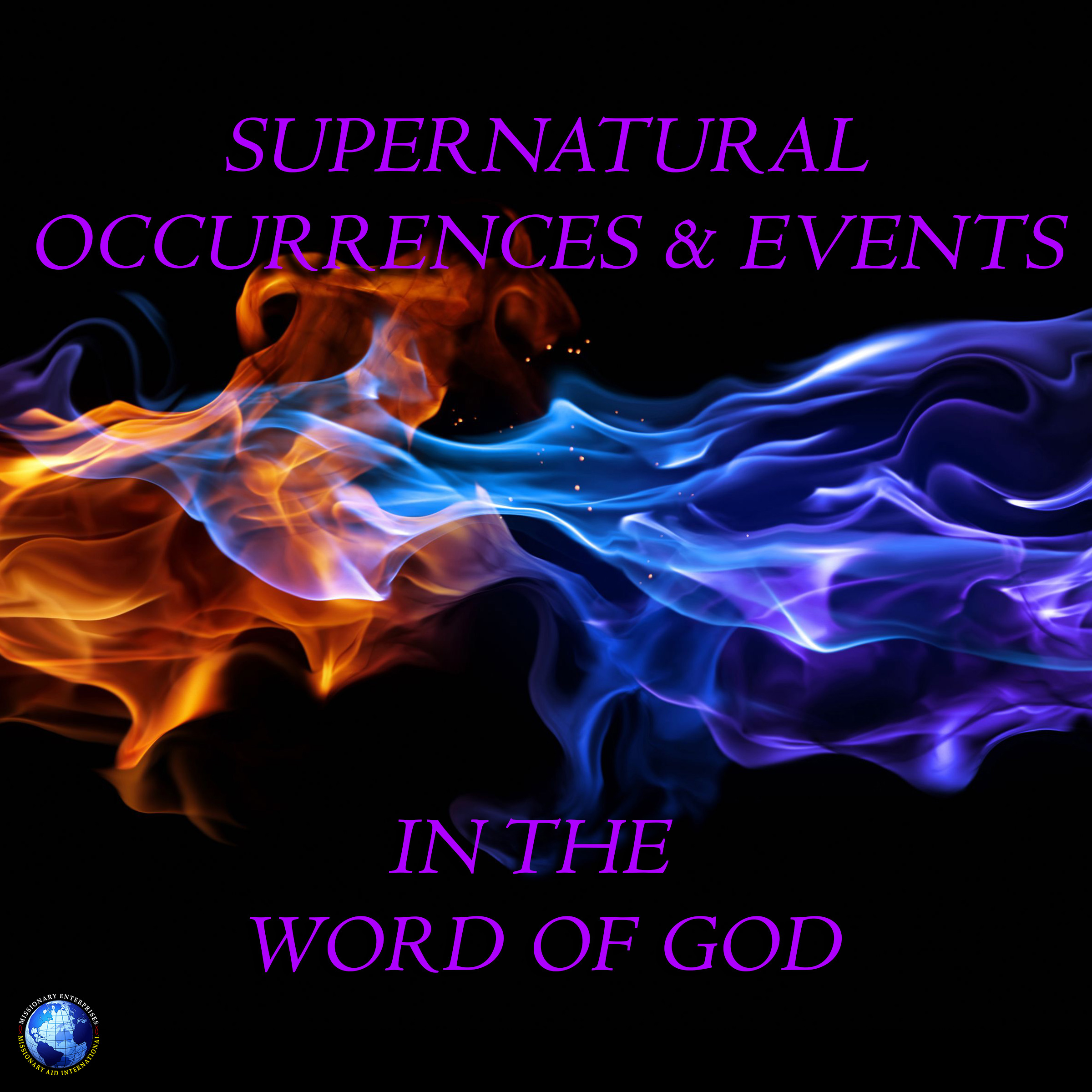 Supernatural Occurrences & Events in The Word of God