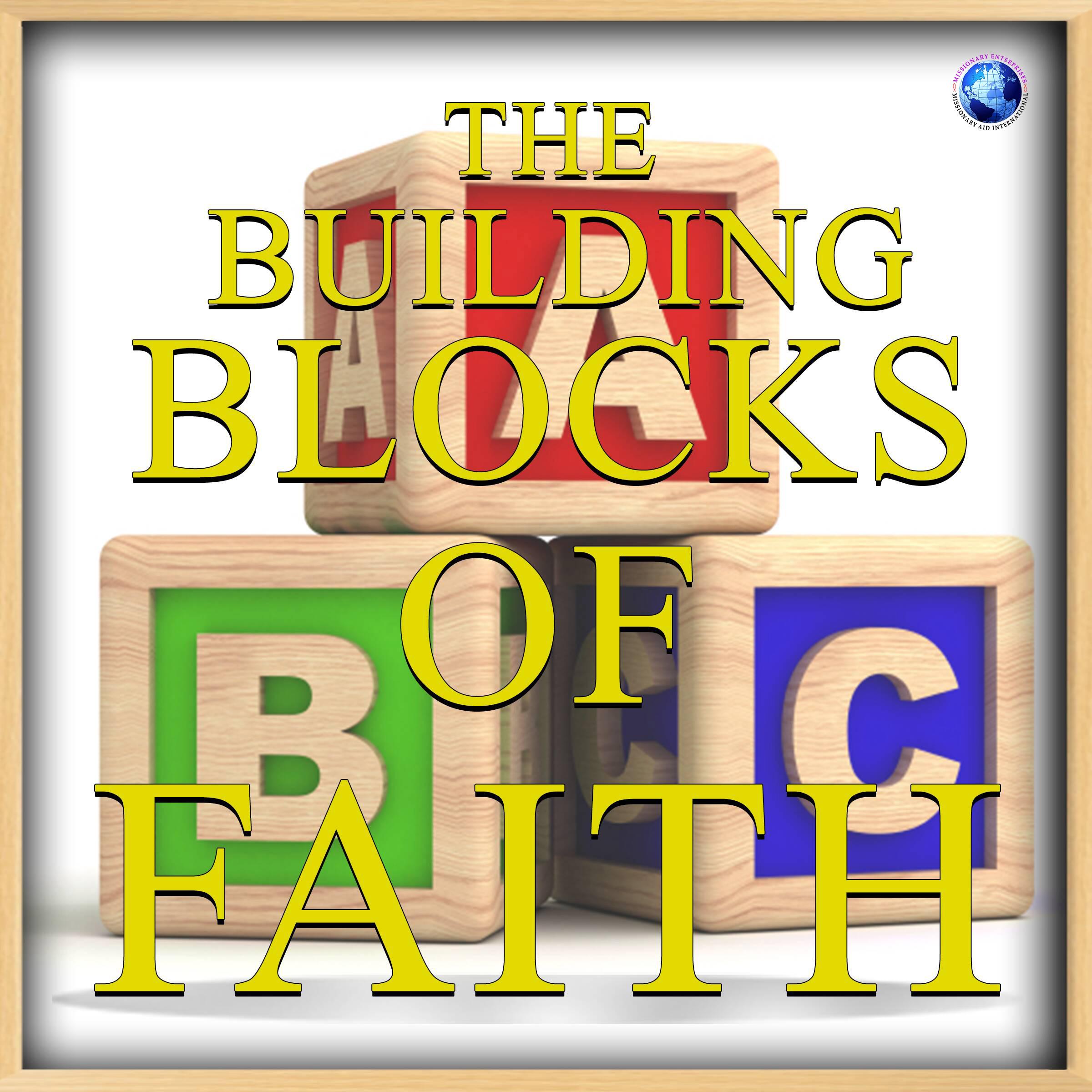 The Building Blocks Of Faith