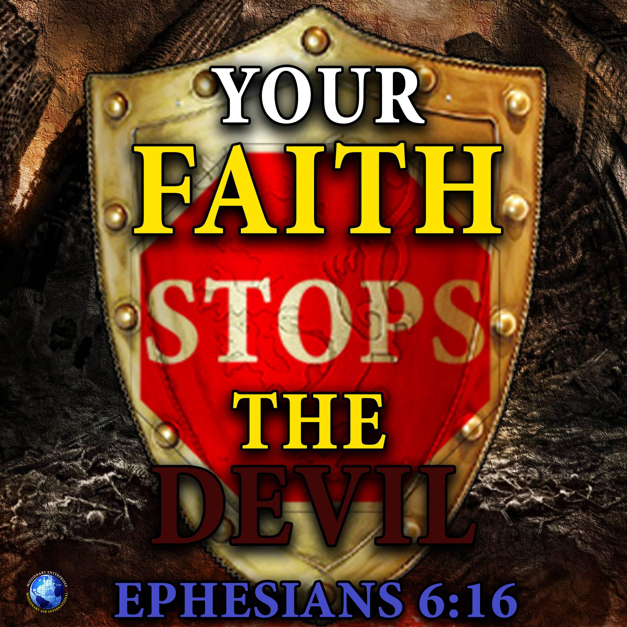 Your Faith Stops The Devil